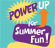 power up for summer fun