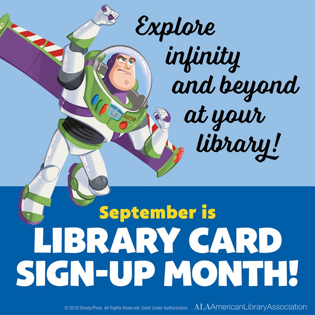 explore infinity and beyond at your library. september is library card sign-up month with a picture of buzz lightyear