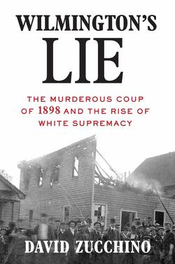 wilmington's lie by david zucchino book cover