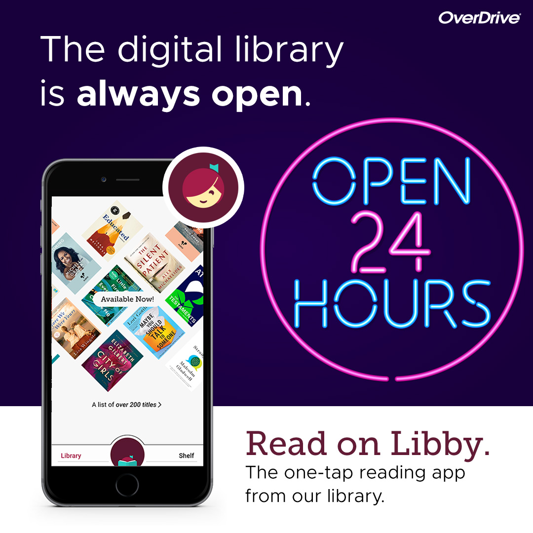 picture of smart phone and libby logo. the digital library is always open. open 24 yours. read on libby.