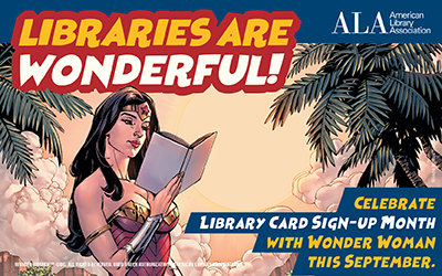LIBRARIES ARE WONDERFUL with drawing of Wonder Woman for library card signup month in September