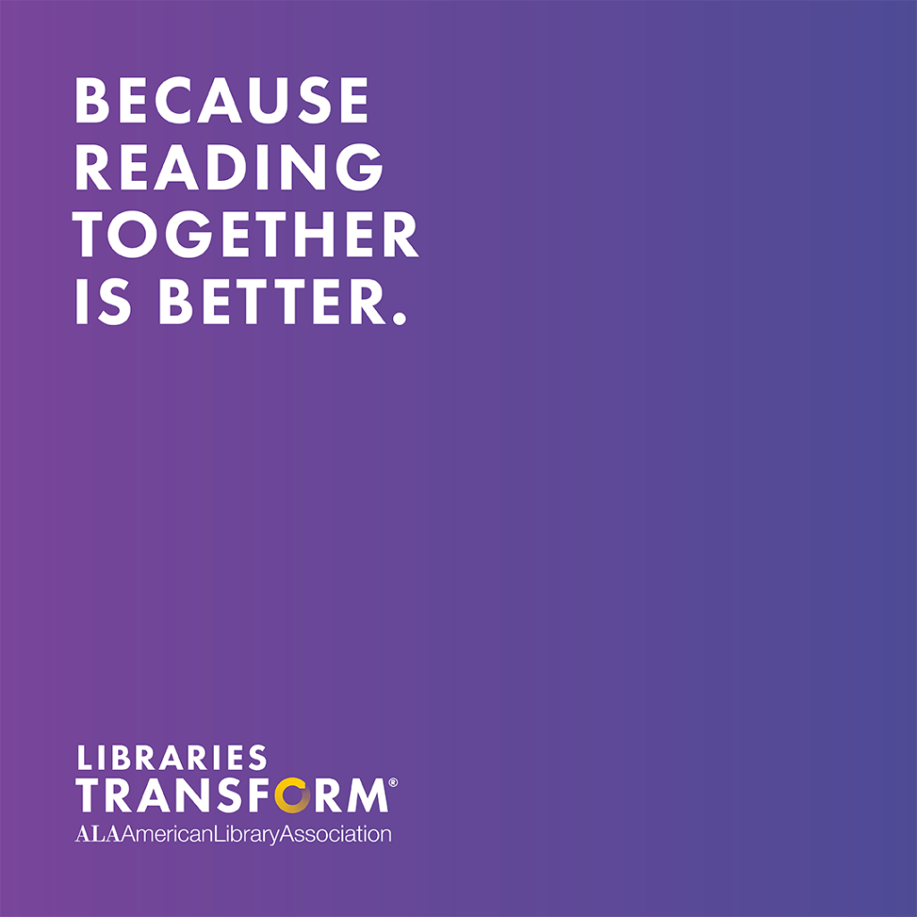 because reading together is better. libraries transform.